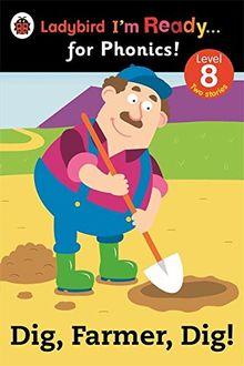 Dig, Farmer, Dig! Ladybird I'm Ready for Phonics Level 8