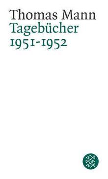 Thomas Mann. Tagebücher: Tagebücher<br /> 1951-1952: Mit Dokumenten in englischer Sprache