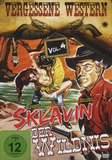 Sklavin der Wildnis - Vergessene Western Vol. 4