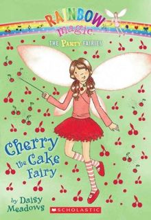 { CHERRY THE CAKE FAIRY (RAINBOW MAGIC: PARTY FAIRIES #01) } By Meadows, Daisy ( Author ) [ Jul - 2010 ] [ Paperback ]