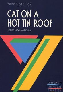 """York Notes on """"Cat on a Hot Tin Roof"""" by Tennessee Williams"""