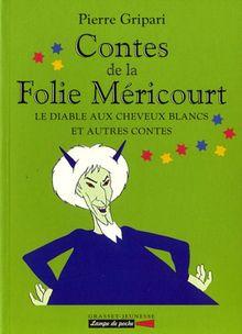 Contes de la Folie Méricourt. Le diable aux cheveux blancs et autres contes (Lampe de Poche)