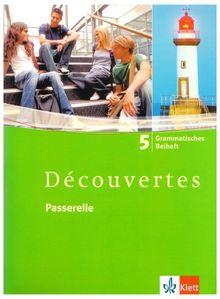 Découvertes / Passerelle 5. Grammatisches Beiheft: BD 5