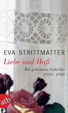 Liebe und Haß: Die geheimen Gedichte. 1970-1990