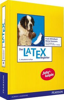 Der LaTeX-Begleiter - Bafög-Ausgabe (Pearson Studium - Scientific Tools)