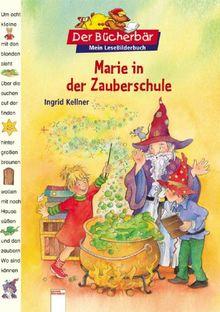 Der Bücherbär: Mein LeseBilderbuch: Marie in der Zauberschule