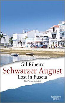Schwarzer August: Lost in Fuseta. Ein Portugal-Krimi (Leander Lost ermittelt, Band 4)