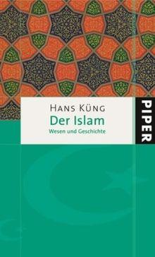 Der Islam: Wesen und Geschichte