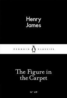 The Figure in the Carpet (Penguin Little Black Classics)
