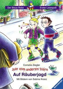 Der Blaue Rabe - Erster Lesespaß: Jule vom anderen Stern: Auf Räuberjagd (Band 2)
