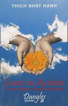 Love in action : La non-violence au service des autres