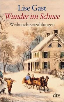 Wunder im Schnee: Weihnachtserzählungen