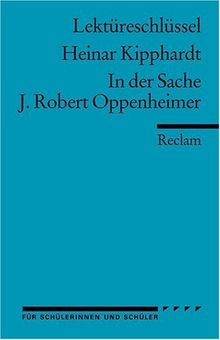 Lektüreschlüssel zu Heinar Kipphardt: In der Sache J. Robert Oppenheimer