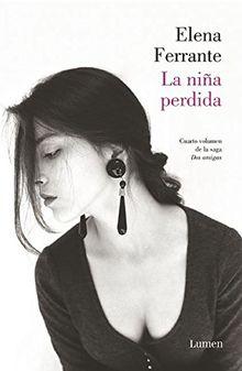La niña perdida (Dos amigas #4) / (The Story of the Lost Child: Neapolitan Novels Book Four) (LUMEN, Band 19134)