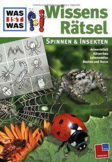 Was ist Was Wissens Rätsel. Spinnen und Insekten: Artenvielfalt. Körperbau. Lebensweise. Bauten und Netze