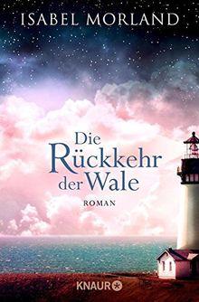 Die Rückkehr der Wale: Roman