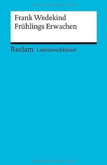 Frank Wedekind: Frühlings Erwachen. Lektüreschlüssel
