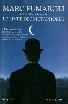 Le livre des métaphores : Essai sur la mémoire de la langue française