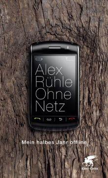 Ohne Netz: Mein halbes Jahr offline