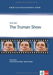 Film im Englischunterricht / The Truman Show: Unterrichtshinweise und Kopiervorlagen. Englische Lektüre für die Oberstufe
