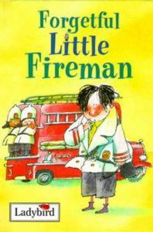 Forgetful Little Fireman (Little People Stories)