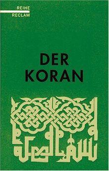 Der Koran: (Reihe Reclam)