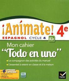 "Espagnol 4e Animate! A1+ : Mon cahier ""Todo en uno"""