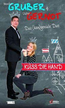 Küss die Hand - Viktor Gernot, Monika Gruber