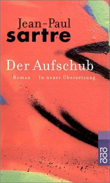 Der Aufschub: Die Wege der Freiheit. Band 2: (Die Wege der Freiheit, 2). (Gesammelte Werke in Einzelausgaben. Romane und Erzählungen, 4)