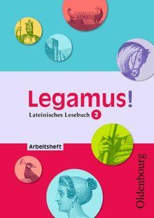 Legamus! 2 Arbeitsheft: Lateinisches Lesebuch