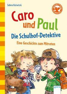 Caro und Paul: Die Schulhof-Detektive