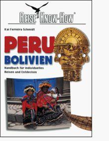 Peru Bolivien. Handbuch für individuelles Reisen und Entdecken.