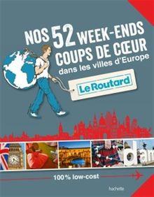 Nos 52 week-ends coups de coeur dans les belles villes d'Europe