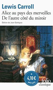Les aventures d'Alice au pays des merveilles ; Ce qu'Alice trouva de l'autre côté du miroir