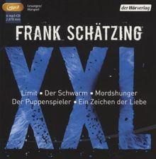 Frank Schätzing XXL: Limit / Der Schwarm / Mordshunger / Der Puppenspieler / Ein Zeichen der Liebe mp3