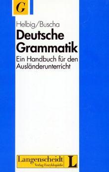 Deutsche Grammatik. Ein Handbuch für den Ausländerunterricht