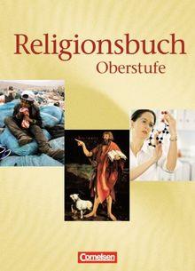 Religionsbuch - Oberstufe: Schülerbuch: Unterrichtswerk für den evangelischen Religionsunterricht