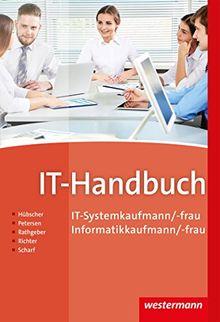 IT-Handbuch: IT-Systemkaufmann/-frau Informatikkaufmann/-frau: 10. Auflage 2017