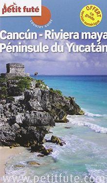 Petit Futé Cancun, Riviera Maya, Péninsule du Yucatan