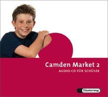 Camden Market - Ausgabe 2005. Lehrwerk für den Englischunterricht an 6 jährigen Grundschulen, Orientierungsstufe und in Schulformen mit ... Market - Ausgabe 2005: Audio-CD 2 für Schüler