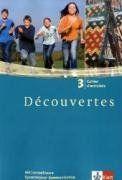 Découvertes.. Band.3 Cahier d'activites, 3. Lernjahr, m. CD-ROM: Passend zu Klett Schulbüchern: TEIL 3