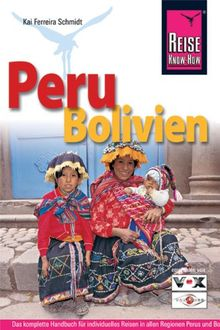 Reise Know-How Peru, Bolivien: Handbuch für individuelles Reisen und Entdecken in allen Regionen Perus und Boliviens, auch abseits der Hauptreiserouten