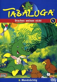 Tabaluga 05 - Drachen weinen nicht/Mondsüchtig
