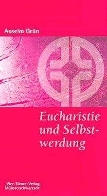 Eucharistie und Selbstwerdung