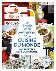 Le grand livre Marabout de la cuisine du monde : 300 recettes des 5 continents
