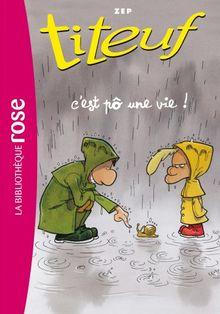 Titeuf, Tome 3 : C'est pô une vie...