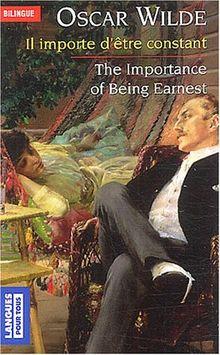 Il importe d'être constant - The Importance of Being Earnest (édition bilingue)