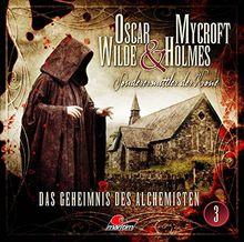 Oscar Wilde & Mycroft Holmes - Folge 03: Das Geheimnis des Alchemisten. Sonderermittler der Krone.