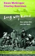Long Way Round - Der wilde Ritt um die Welt
