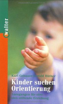 Kinder suchen Orientierung: Antworten und Perspektiven
